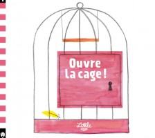 Ouvre-la-cage-!---T0---couv